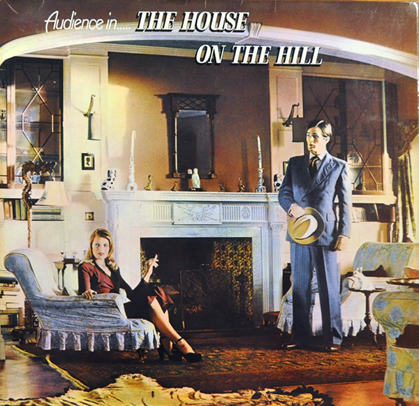 1971 オーディエンス(Audience ) - House On The Hill