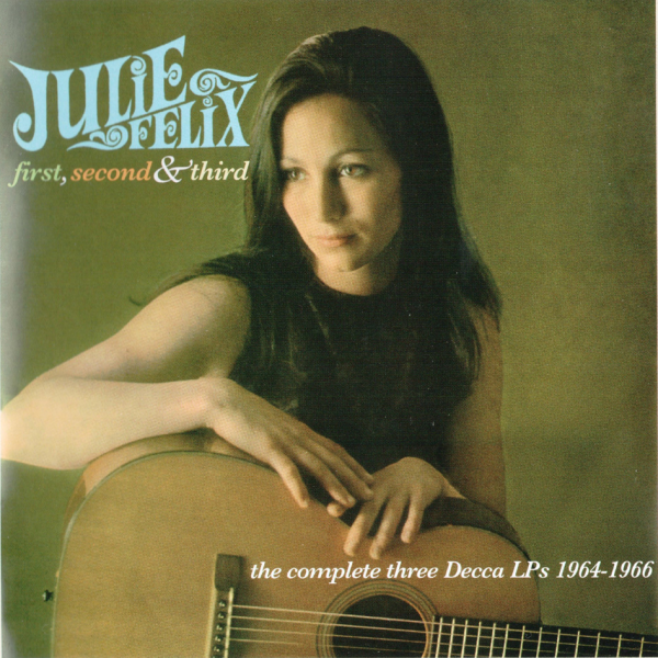 1964~1966 ジュリー・フェリックス(Julie Felix) – First, Second And Third-The Complete Three Decca LPs