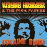 Wayne Kramer And The Pink Fairies - Cocaine Blues
