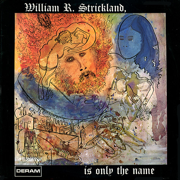 1969 William R. Strickland - Is Only The Name