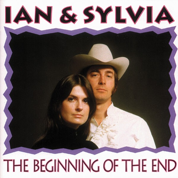 1971 イアン・アンド・シルヴィア(Ian And Sylvia) – The Beginning Of The End