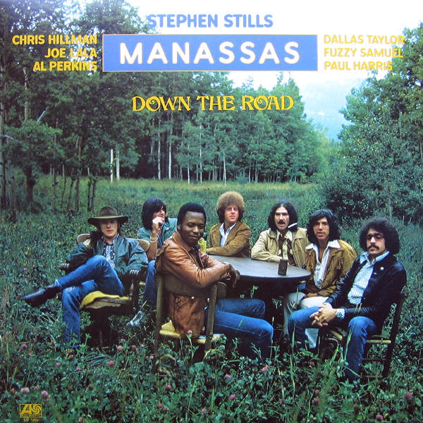 1973 Stephen Stills And Manassas - Down the Road