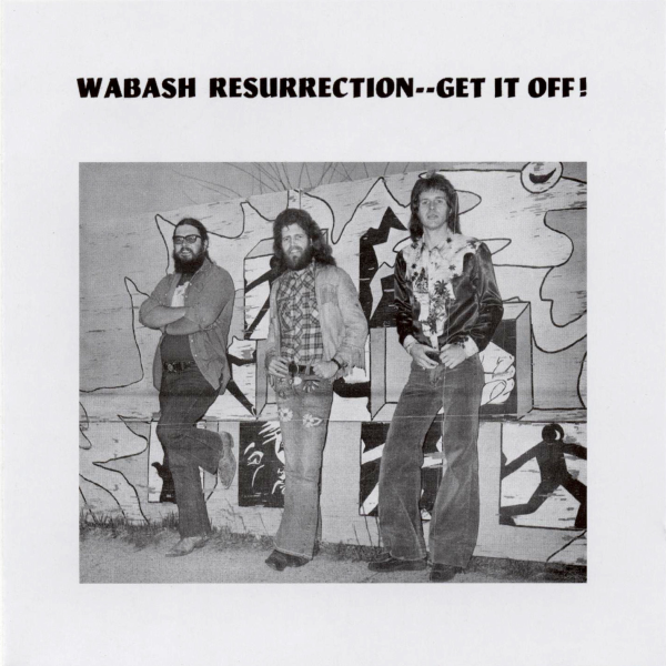 1974 Wabash Resurrection - Get It Off!