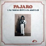1976 Pajarito Zaguri - Pajaro y la Murga del Rock and Roll