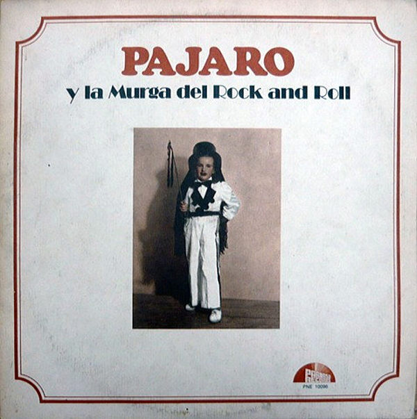 1976 パハリート・サグリ(Pajarito Zaguri)- Pajaro y la Murga del Rock and Roll