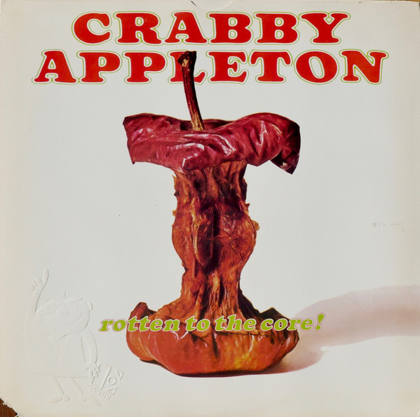 1971 クレイビー・アップルトン(Crabby Appleton)- Rotten To The Core