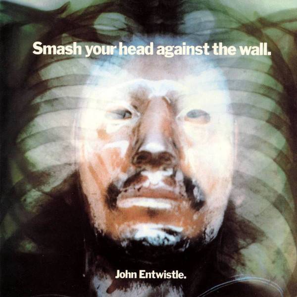 1971 ジョン・エントウィッスル(John Entwistle)- Smash Your Head Against The Wall