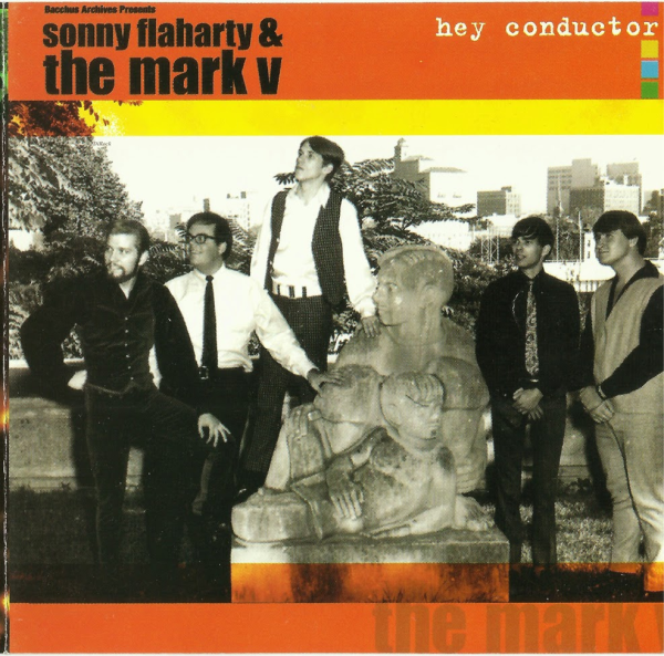 1965-67 ソニー・フラハーティとマークV(Sonny Flaharty And The Mark V )- Hey Conductor