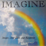 1980 イマジン(Imagine)- Images, Clear Skies And Rainbows