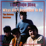 1955~1966 ザ・モジョ・メン(The Mojo Men) - Whys Ain't Supposed To Be