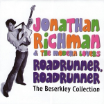 1971~1979 ジョナサン・リッチマン・アンド・ザ・モダン・ラヴァーズ(Jonathan Richman And The Modern Lovers)- Roadrunner The Beserkley Collection