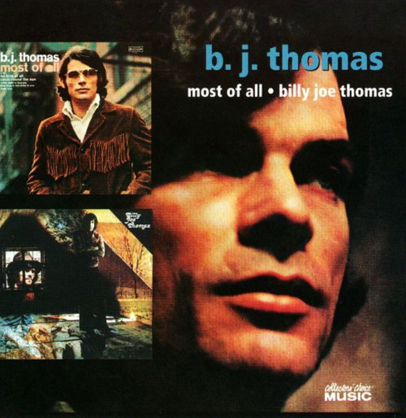 B.J. Thomas - Most Of All & Billy Joe Thomas