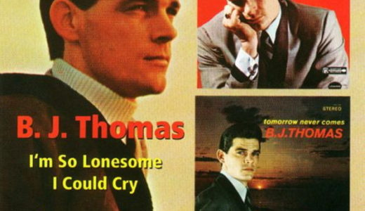 1966 B.J.トーマス(B.J. Thomas)- I'm So Lonesome I Could Cry & Tomorrow Never Comes