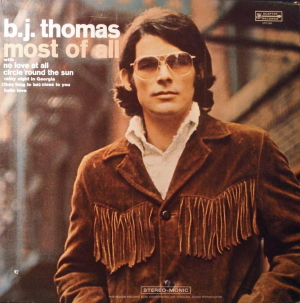 1970 B.J. Thomas - Most Of All について