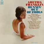 1964 アレサ・フランクリン(Aretha Franklin)- Runnin' Out Of Fools