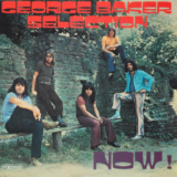 1971 George Baker Selection - Now!